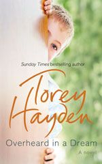 Overheard in a Dream | Torey Hayden | Fiction